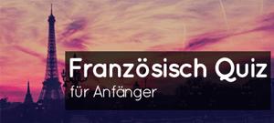 Franz�sisch Quiz für Anfänger