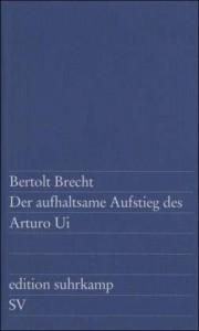 Bertolt Brecht – Der aufhaltsame Aufstieg des Arturo Ui