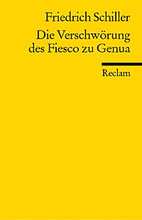 Friedrich Schiller - Die Verschwörung des Fiesco zu Genua